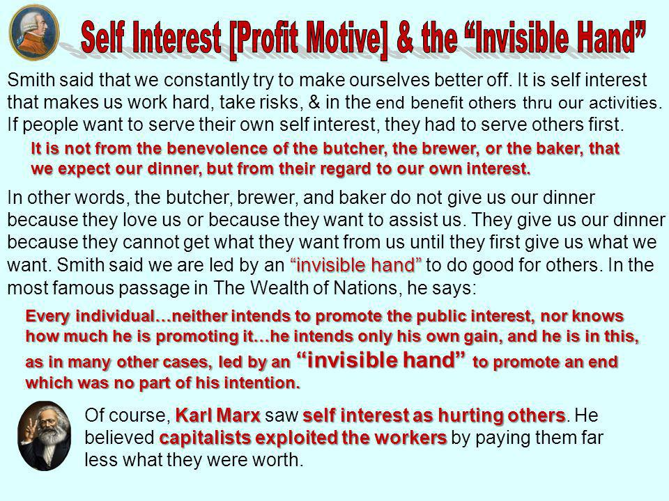 Self Interest [Profit Motive] & the Invisible Hand